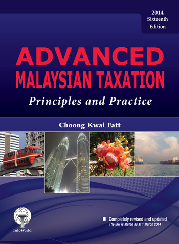 Advanced Malaysian Taxation – Principles and Practice (Sixteenth Edition, 2014)